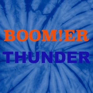 BOOM!ER THUNDER, Y'ALL KNOW - Unisex Tie Dye T-Shirt