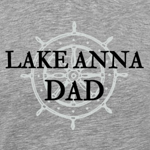 Lake Anna Dad Premium Design Lake Anna Virginia - Men's Premium T-Shirt