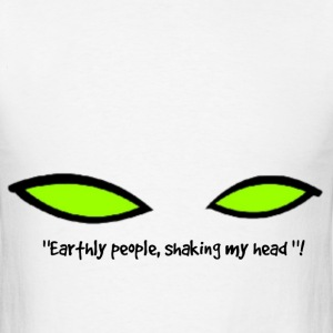 Earthly People , shaking my head ! - Men's T-Shirt