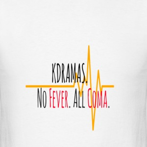 Kdramas.  No Fever.  All Coma. - Men's T-Shirt