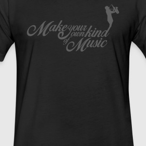 Make your ownn kind of music - Fitted Cotton/Poly T-Shirt by Next Level