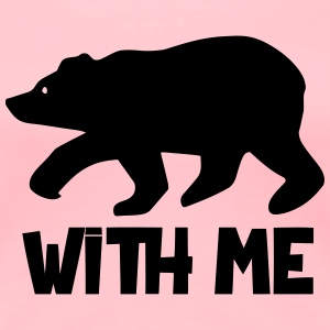 Bear with Me T-Shirt for Women - Women's Premium T-Shirt