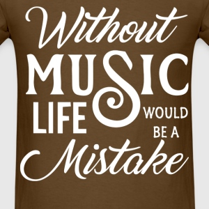 Without music T-Shirts - Men's T-Shirt