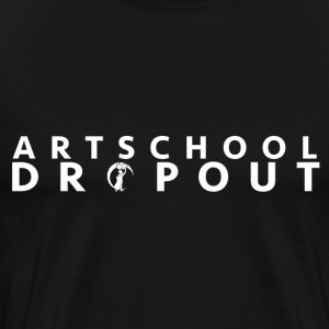 ARTSCHOOL DROPOUT - Men's Premium T-Shirt