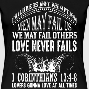 Love Never Fails - T-Shirt -Women - Women's Premium T-Shirt