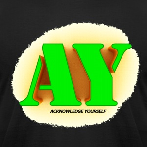 AY_ACKNOWLEDGE YOURSELF - Men's T-Shirt by American Apparel