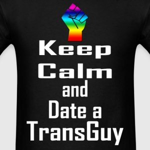 Keep Calm and Date a TransGuy! - Men's T-Shirt