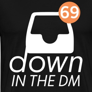 Down in the DM - Men's Premium T-Shirt