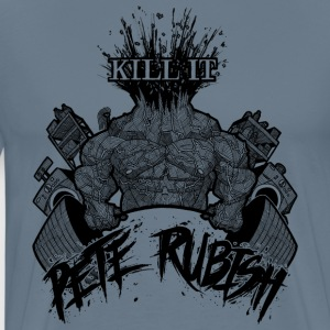 Pete Rubish Kill It Premium T-Shirt - Men's Premium T-Shirt