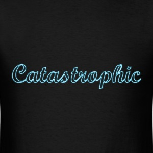 Catastrophic t-Shirt - Men's T-Shirt