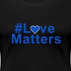 #Love Matters - Women's Premium T-Shirt