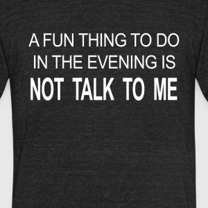 Funny Evening Quote Saying - Unisex Tri-Blend T-Shirt by American Apparel