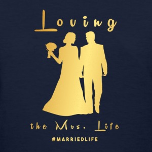 Mrs. Life Shirt  - Women's T-Shirt