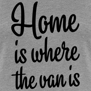Home is where the van is - Autonaut.com - Women's Premium T-Shirt