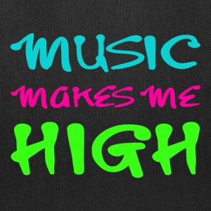 MUSIC MAKES ME HIGH - Tote Bag