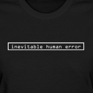 Human Error - Women's T-Shirt