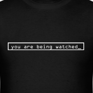 You're Being Watched - Men's T-Shirt