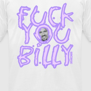 Fuck You Billy - Men's T-Shirt by American Apparel