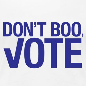 Don't Boo, Vote T-shirt - Women's Premium T-Shirt