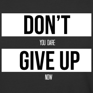 Don't You Dare Give Up Baseball T-Shirt - Baseball T-Shirt