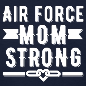 Air Force Mom Strong T-shirt - Women's T-Shirt