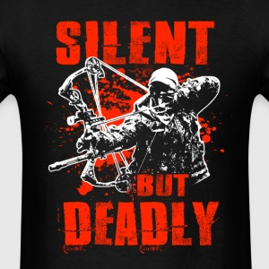 Bowhuntig T-Shirt: Silent But Deadly Shirt - Men's T-Shirt