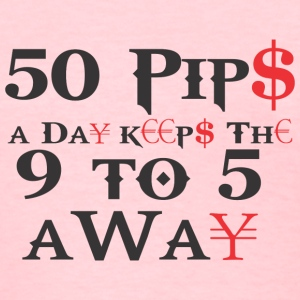 50 Pips A Day Women shirt  - Women's T-Shirt