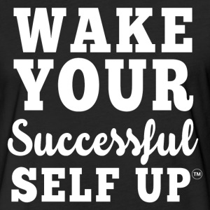 Wake Your Successful Self Up™ Power Tee - Fitted Cotton/Poly T-Shirt by Next Level