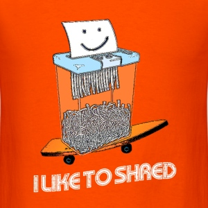 I LIKE TO SHRED - Men's T-Shirt