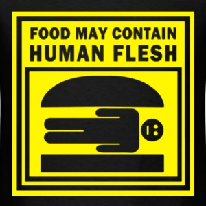 FOOD MAY CONTAIN HUMAN FLESH - Men's T-Shirt