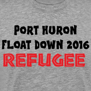 Port Huron Float Down 2016 - Refugee - Men's Premium T-Shirt