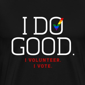 "I Do Good"" T-Shirt - Men's Premium T-Shirt"