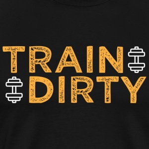 Train Dirty - Men's Premium T-Shirt