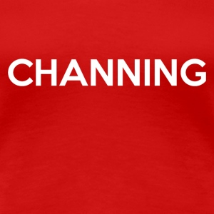 Channing - Women's Premium T-Shirt