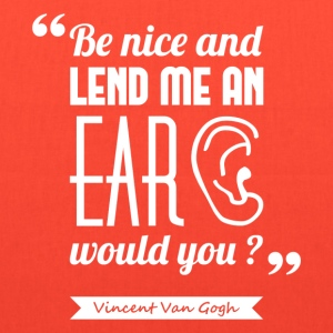 Van Gogh's ear | Tote bag quote - Tote Bag