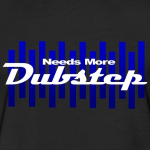 Needs More Dubstep - Fitted Cotton/Poly T-Shirt by Next Level