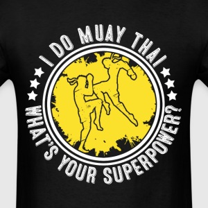 I Do Muay Thai Men's T Shirt - Men's T-Shirt