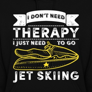 I Just Need To Go Jetskiing Women's Hoodies - Women's Hoodie