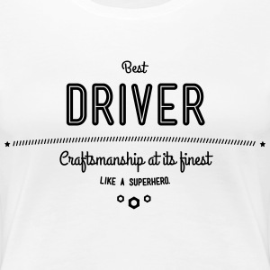 best driver - craftsmanship at its finest T-Shirts - Women's Premium T-Shirt