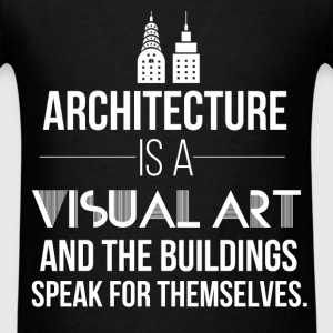 Architecture is a visual art and the buildings spe - Men's T-Shirt