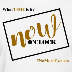 No More Excuses - Female - Women's T-Shirt