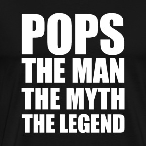 Pops The Man The myth the Legend - Men's Premium T-Shirt