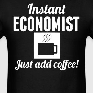 Instant Economist Just Add Coffee Economics Shirt - Men's T-Shirt