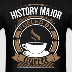 History Major Fueled By Coffee Funny T-Shirt - Men's T-Shirt