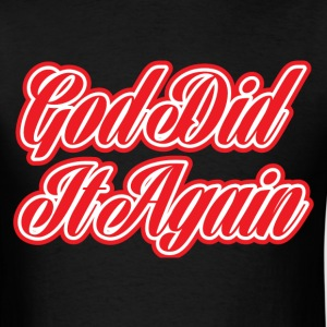 God Did It Again - Men's T-Shirt