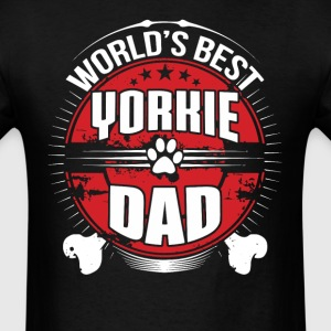 World's Best Yorkie Dad Dog Owner T-Shirt - Men's T-Shirt