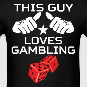This Guy Loves Gambling Funny Red Dice - Men's T-Shirt
