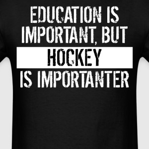Hockey Is Importanter Funny Shirt - Men's T-Shirt