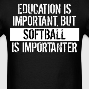 Softball Is Importanter Funny Shirt - Men's T-Shirt