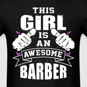 This Girl Is An Awesome Barber Funny - Men's T-Shirt